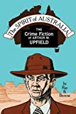 Ray Broadus Browne: Spirit of Australia: The Crime Fiction of Arthur W. Upfield