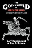 Hoppenstand, Gary: The Gothic World of Stephen King