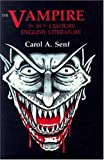 Senf, Carol A.: The Vampire in Nineteenth Century English Literature