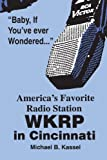 Kassel, Michael B.: America's Favorite Radio Station: WKRP in Cincinnati