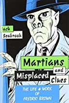 Martians and Misplaced Clues: The Life and…
