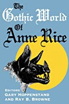 The Gothic World of Anne Rice by Gary…