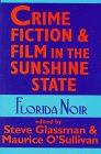 Glassman, Steve: Crime Fiction and Film in the Sunshine State: Florida Noir