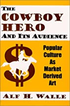 The Cowboy Hero and Its Audience: Popular…
