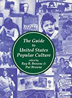 The Guide to U.S. Popular Culture by Ray B.…