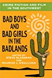 Glassman, Steve: Crime Fiction and Film in the Southwest: Bad Boys and Bad Girls in the Badlands