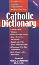 Catholic Dictionary by Peter M. J.…