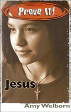 Prove It! Jesus by Amy Welborn