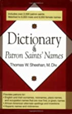 Dictionary of Patron Saints' Names by Thomas…