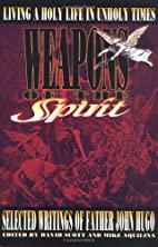 Weapons of the Spirit: Selected Writings of…