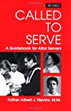 Nevins, Albert: Called to Serve: A Guidebook for Altar Servers