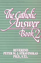 The Catholic Answer Book 2 by Peter M. J.…