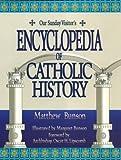 Matthew Bunson: Our Sunday Visitor's Encyclopedia of Catholic History