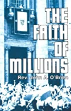 Faith of Millions by John Anthony O'Brien