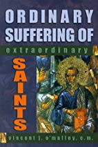 Ordinary Suffering of Extradionary Saints by…