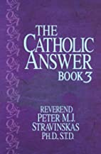 The Catholic Answer Book 3 by Peter M. J.…