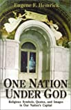 Hemrick, Eugene F.: One Nation Under God: Religious Symbols, Quotes, and Images in Our Nation&#39;s Capital