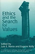 Ethics and the Search for Values by Luis E.…