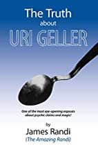 Magic of Uri Geller by James Randi