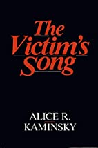 The Victim's Song by Alice R. Kaminsky