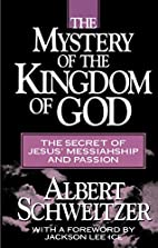 The Mystery of the Kingdom of God: The…
