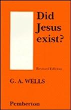 Did Jesus Exist? by George Albert Wells