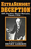 Gordon, Henry: Extrasensory Deception: Esp, Psychics, Shirley Maclaine, Ghosts, Ufos