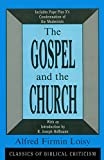Alfred Firmin Loisy: The Gospel and the Church (Classics of Biblical Criticism)
