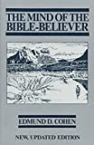 Cohen, Edmund D.: The Mind of the Bible Believer