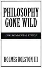 Philosophy Gone Wild: Environmental Ethics…
