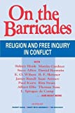 Basil, Robert: On the Barricades: Religion and Free Inquiry in Conflict