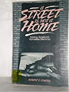 A Street Is Not a Home: Solving America's…