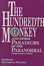 The Hundredth Monkey: And Other Paradigms of…