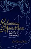 Kennedy, Taylor Joan: Reclaiming the Mainstream: Individualist Feminism Rediscovered