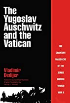 The Yugoslav Auschwitz and the Vatican: The…