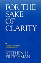 For the Sake of Clarity: Selected Sermons…
