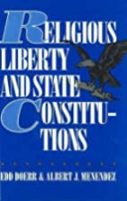 Religious Liberty and State Constitutions by…