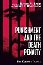 Punishment and the Death Penalty: The…