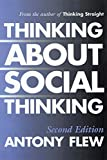 Flew, Antony G.: Thinking about Social Thinking