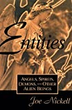 Nickell, Joe: Entities: Angels, Spirits, Demons, and Other Alien Beings