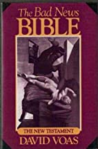 The Bad News Bible: The New Testament by…