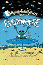 Flying Saucers Are Everywhere by Tom McHugh