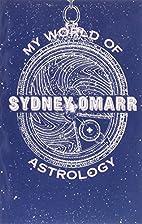 My World of Astrology by Sydney Omarr