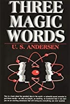 Three Magic Words by Uell S. Andersen