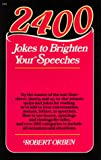 Orben, Robert: 2400 Jokes to Brighten Your Speeches