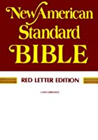 The Holy Bible: New American Standard (NASB)…