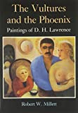 Millet, Robert W.: Vultures and the Phoenix: A Study of the Mandrake Press Edition of the Paintings of D.H. Lawrence