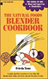 Nusz, Frieda: Natural Foods Blender Cookbook