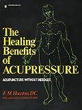 Houston, F.M.: Healing Benefits of Acupressure (A Pivot original health book)