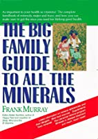 The Big Family Guide to All the Minerals by…